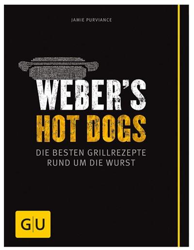 Weber´s Hot Dogs - Die besten Grillrezepte rund um die Wurst
