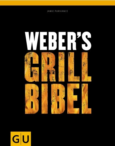 Weber´s Grill Bibel