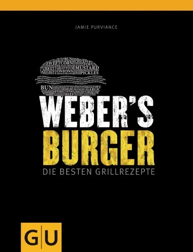 Weber´s Burger - Die Besten Grillrezepte